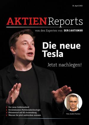 Aktienreports - Die neue Tesla / Jetzt nachlegen!