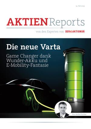 Aktien-Reports - Die neue Varta – Wunder-Akku und E-Mobility-Fantasie als Game Changer
