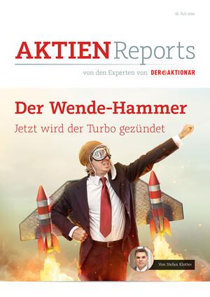 Aktienreports - Der Wende-Hammer: Jetzt wird der Turbo gezündet