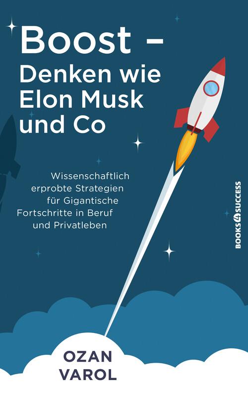 Boost - Denken wie Elon Musk und Co