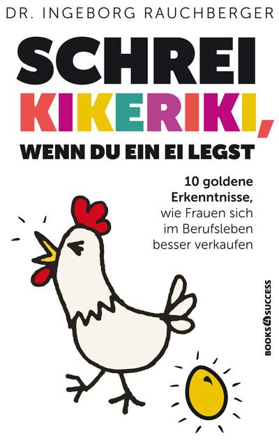 Schrei Kikeriki, wenn du ein Ei legst