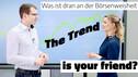 Der Aktien-Trend und ich – Best friends forever?