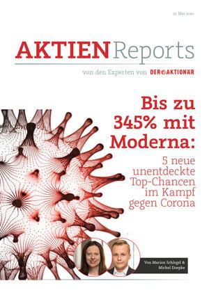 Aktien-Reports - Bis zu 345% mit Moderna: 5 neue unentdeckte Top-Chancen im Kampf gegen Corona
