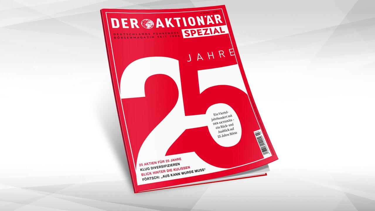 25 Top-Aktien für die nächsten 25 Jahre – jetzt im DER AKTIONÄR 25 Jahre Spezial