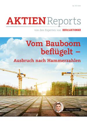Aktienreports - Vom Bauboom beflügelt - Ausbruch nach Hammerzahlen