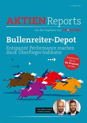 Aktien-Reports - Bullenreiter-Depot: Die Monster-Rallye geht weiter – das sind die neuen Überflieger