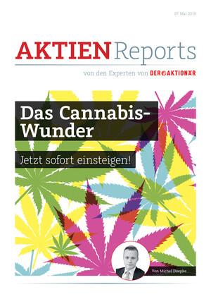 Aktien-Reports - Einzigartiger Cannabis-Gewinner: Jetzt sofort kaufen!