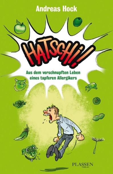 Hatschi! Aus dem verschnupften Leben eines tapferen Allergikers