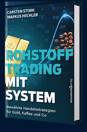 Buch: Rohstoff-Trading mit System von Carsten Stork und Markus Hechler