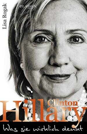 PLASSEN Buchverlage - Hillary Clinton - Was sie wirklich denkt