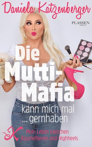PLASSEN Buchverlage - Die Mutti-Mafia kann mich mal... gernhaben