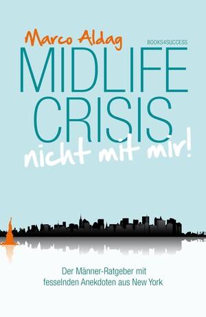 PLASSEN Buchverlage - Midlife Crisis - nicht mit mir!