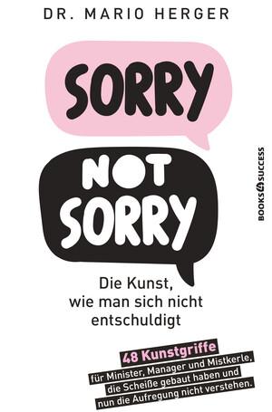 PLASSEN Buchverlage - Sorry not sorry: Die Kunst wie man sich nicht entschuldigt