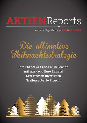 Aktien-Reports - Die ultimative Weihnachtsstrategie: Mit besonderem Turbo im Bullenmarkt!  Ziel: 20% in nur drei Wochen