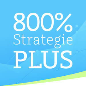 Die 800%-Strategie Plus
