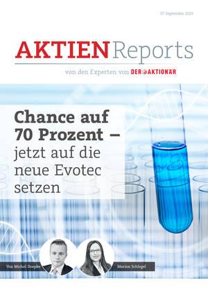 Aktien-Reports - Chance auf 70 Prozent – jetzt auf die neue Evotec setzen