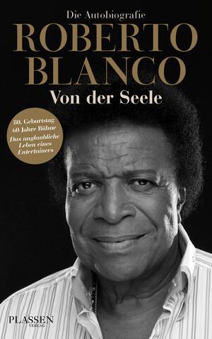 PLASSEN Buchverlage - Roberto Blanco: Von der Seele