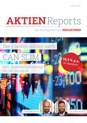 Aktienreports - Strategie schlägt Meinung: Die 5 besten Aktien nach CAN SLIM  (inkl. Optionsschein-Spezial)