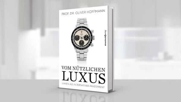 """""""Vom nützlichen Luxus"""": Börsenbuchverlag veröffentlicht Standardwerk zum Uhreninvestment"""