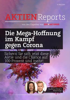 Aktienreports - Die Mega-Hoffnung im Kampf gegen Corona: Sichern Sie sich jetzt diese Aktie und die Chance auf 100 Prozent und mehr